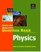 Chapter-Wise Objective Question Bank(With Solution) Physics                 by Arihant Experts