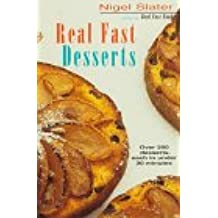 Real Fast Desserts: Over 200 Desserts and Sweet Snacks in 30 Minutes