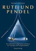 Rute und Pendel: Ein methodisch aufgebautes Lehrbuch für Einsteiger und Fortgeschrittene