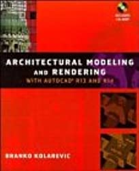 Architectural Rendering and Modeling with AutoCAD R14
