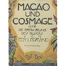 Macao und Cosmage  oder Die Erfahrung des Glücks