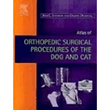 Atlas of  Orthopedic Surgical Procedures of the Dog and Cat, 1e