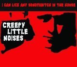 Songtexte von I Can Lick Any Sonofabitch in the House - Creepy Little Noises