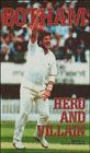 Botham: Hero and Villain - 1000 Quotes on Cricket's First Superstar por Alastair McLellan