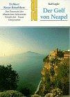 Der Golf von Neapel. Kunst - Reiseführer - Rolf Legler