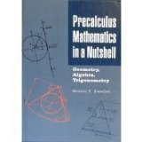 Precalculus mathematics in a nutshell: Geometry, algebra, trigonometry by George Finlay Simmons (1997-01-01)