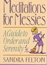 Meditations for Messies: A Guide to Order and Serenity