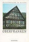 Bauernhäuser in Bayern, Bd.2, Oberfranken - Helmut Gebhard