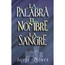 Palabra, El Nombre y La Sangre, La: The Word, the Name, the Blood