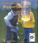 Wasserzauber - Gottfried Heinzelmann