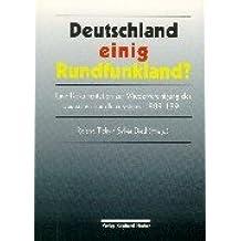 Deutschland einig Rundfunkland?: Eine Dokumentation zur Wiedervereinigung des deutschen Rundfunksystems 1989-1991