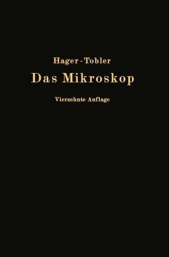 Das Mikroskop und seine Anwendung: Handbuch der praktischen Mikroskopie und Anleitung zu mikroskopischen Untersuchungen (German Edition) by Hermann Hager (2013-10-04)