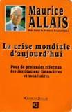La crise mondiale d'aujourd'hui - Pour de profondes réformes des institutions financières et monétaires
