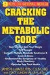 Cracking the Metabolic Code: 9 Keys to Optimal Health: The Nine Keys to Peak Health and Longevity