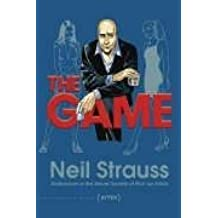The Game: Undercover in the Secret Society of Pick-up Artists by Neil Strauss (2005-09-15)