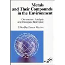 Metals and Their Compounds in the Environment: Occurrence, Analysis and Biological Relevance