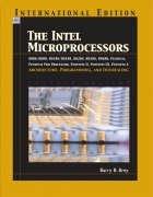 INTEL Microprocessors 8086/8088, 80186/80188, 80286, 80386, 80486, Pentium, Prentium ProProcessor, Pentium II, III, 4: International Edition: Architecture, Programming, and Interfacing