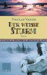 Der weiße Sturm: Roman - Nicolas Vanier