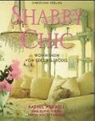 Shabby Chic. Wohnideen von Edel bis Trödel