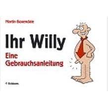 Ihr Willy: Eine Gebrauchsanleitung