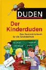 Duden - Der Kinderduden: Das Sachwörterbuch für die Grundschule