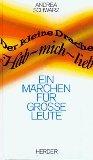 Der kleine Drache Hab-mich-lieb : ein Märchen für grosse Leute. 345120973X