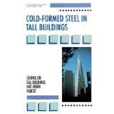 Cold-formed Steel for Tall Buildings (Tall Buildings & Urban Environment)