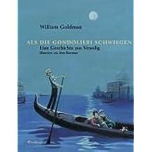 Als die Gondolieri schwiegen: Eine Geschichte aus Venedig