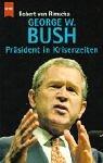 George W - Bush - Robert von Rimscha