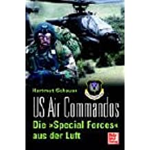 "US Air Commandos. Die ""Special Forces"" aus der Luft"