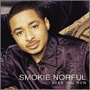 Songtexte von Smokie Norful - I Need You Now