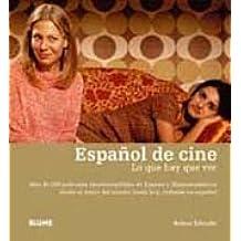 Espanol de Cine: Lo Que Hay Que Ver