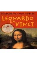 Descubriendo el magico mundo de Leonardo Da Vinci/ Discovering The Leonardo Da Vinci's Magic World