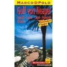 Golf von Neapel : Reisen mit Insider-Tips ; Amalfi, Ischia, Capri, Pompeji ; [neu ; mit Reiseatlas].