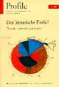 Profile, Bd.1, Der literarische Einfall. Über das Entstehen von Texten