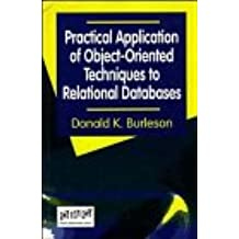 Practical Application of Object–Oriented Techniques to Relational Databases (Object Management Group Series on Object Technology)