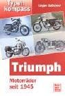 Typenkompass Triumph. Motorräder seit 1945.