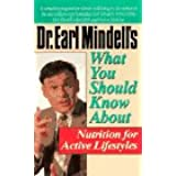 Dr. Earl Mindell's What You Should Know About Nutrition for Active Lifestyles (Dr. Earl Mindell's Series)