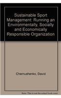 Sustainable Sport Management: Running an Environmentally, Socially and Economically Responsible Organization