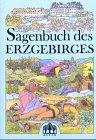 Sagenbuch des Erzgebirges -