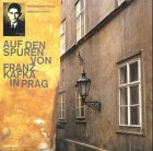 Auf den Spuren von Franz Kafka in Prag