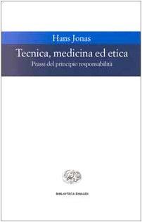 Tecnica, medicina ed etica. Passi del principio responsabilità