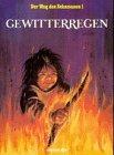 Der Weg des Schamanen, Bd.1, Gewitterregen - Derib, Claude de Ribauspierre