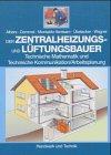 Image de Der Zentralheizungs- und Lüftungsbauer: Technische Mathematik und Technische Kommunikatio