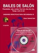 Bailes de salón. Unidades didácticas para Secundaria III (libro+DVD): Pasodoble, vals, rumba. Fox trot, cha cha cha. Tango, rock & roll - 9788497290968 por César Salomó Guri