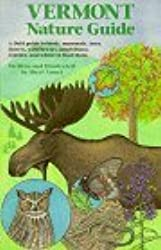 Vermont Nature Guide: A field guide to birds, mammals, trees, insects, wildflowers, amphibians, reptiles, and where to find them by Sheri Amsel (1998-05-02)