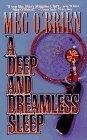 A Deep and Dreamless Sleep by Meg O'Brien (1996-07-01)