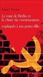 Le mur de Berlin et la chute du communisme expliqués à ma petite-fille Soazig