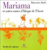 Mariama et autres contes d'Afrique de l'Ouest (Paroles)