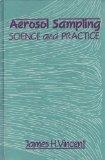 Aerosol Sampling: Science and Practice